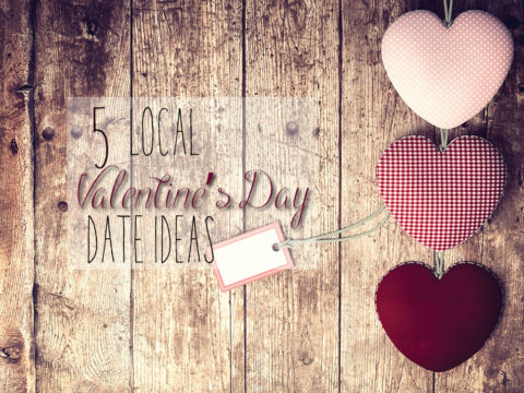 5 Local Valentine's Day Date Ideas