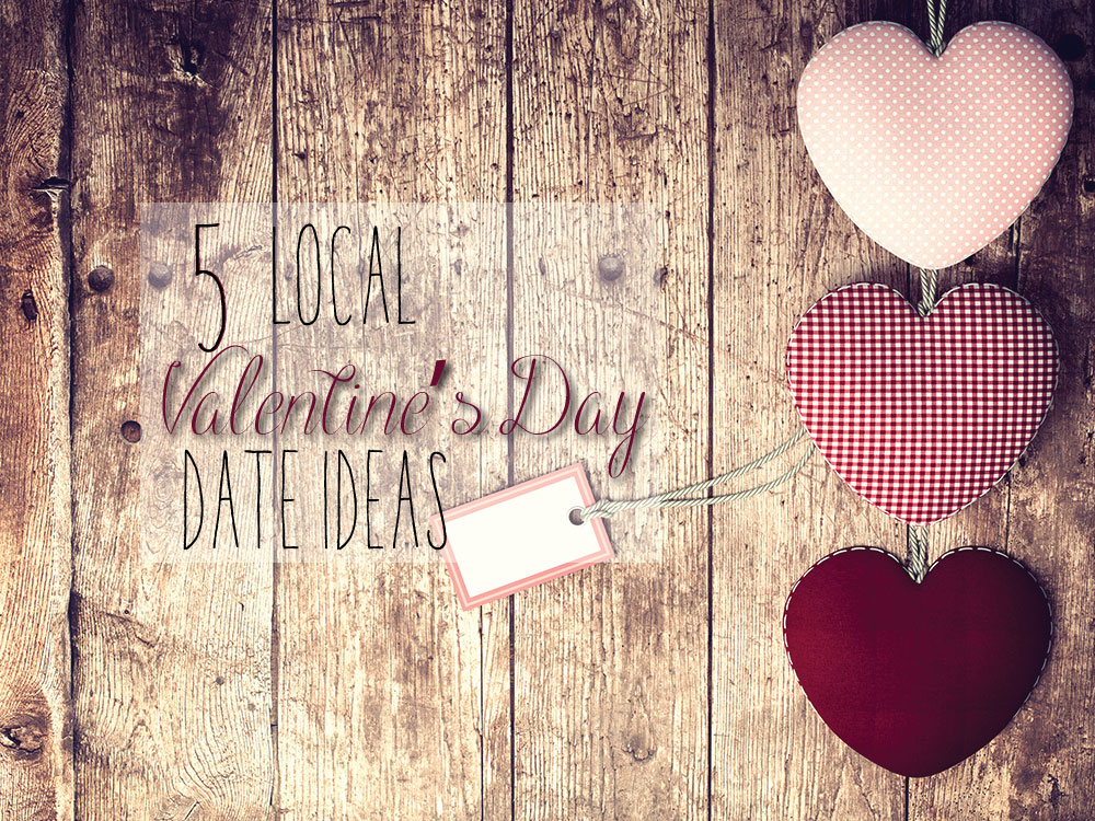 5 local valentine's day date ideas, Ideas