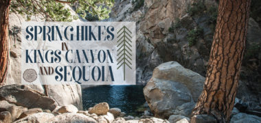 Spring Hikes in Kings Canyon and Sequoia