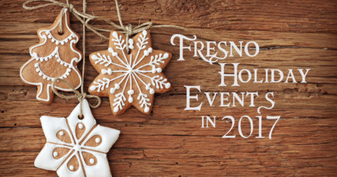 Fresno Holiday Events in 2017