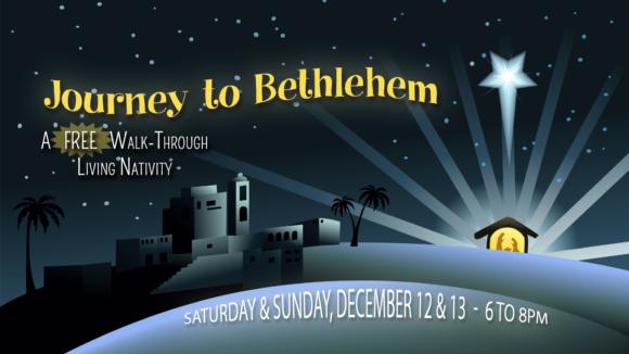 """Journey to Bethlehem"" Free Christmas Event Dec 12 & 13th"