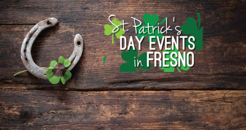 St. Patrick's Day Events in Fresno