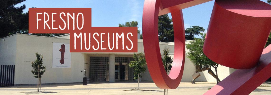 Fresno Museums