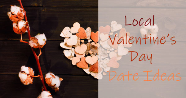 Local Valentine's Day Date Ideas
