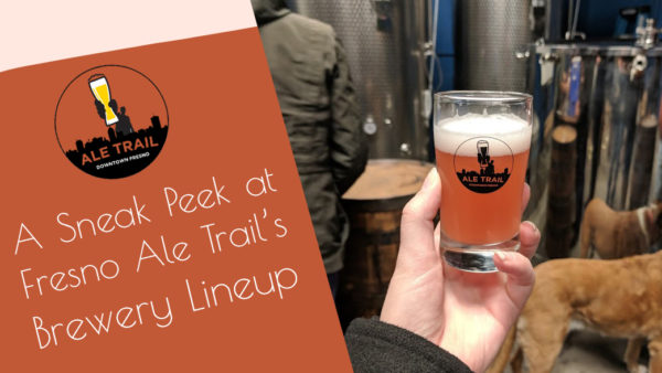 A Sneak Peek at Fresno Ale Trail's Brewery Lineup