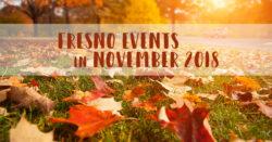 Fresno Events in November 2018