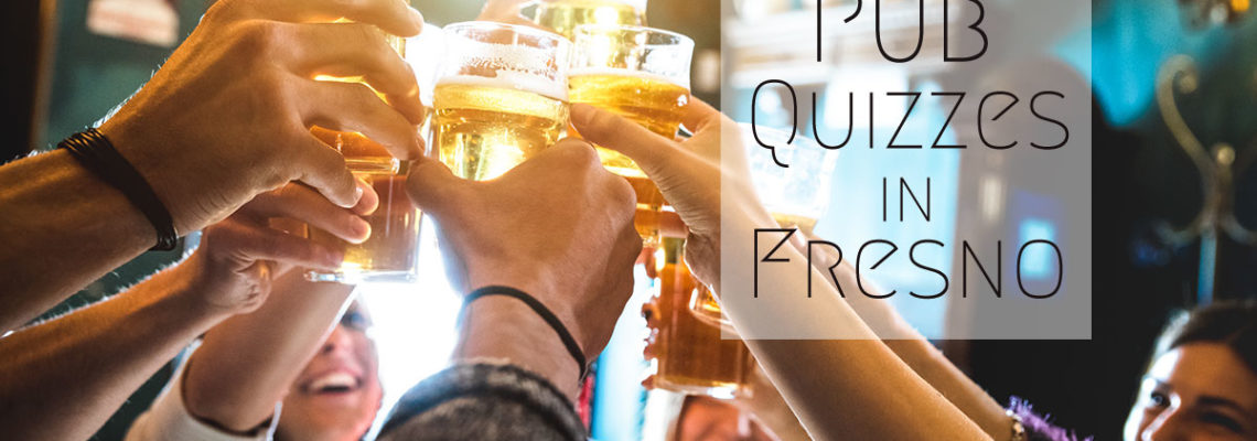 Pub Quizzes in Fresno