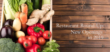 Restaurant Round-Up: New Openings in 2019